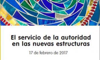 Jornada para Superiores Mayores sobre el servicio de autoridad en las nuevas estructuras, para el 17 de febrero