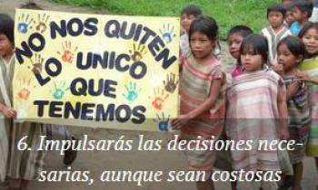 """La campaña """"Si cuidas el planeta, combates la pobreza"""" publica el sexto principio del su Decálogo Verde que invita a """"impulsar las decisiones necesarias, aunque sean costosas"""""""